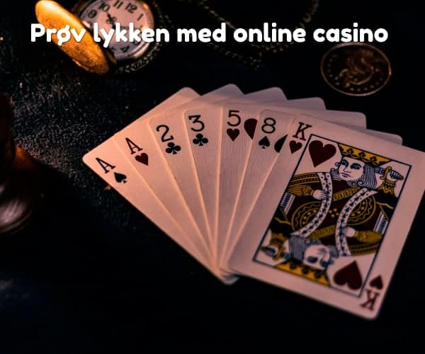 Prøv lykken med online casino