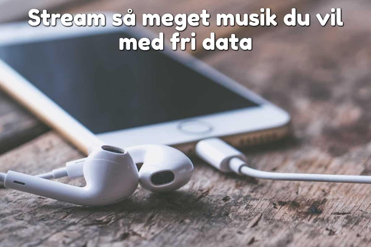 Stream så meget musik du vil med fri data