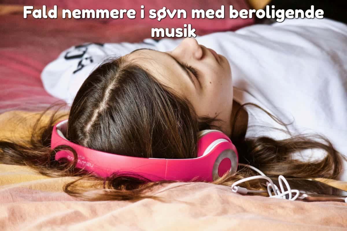 Fald nemmere i søvn med beroligende musik