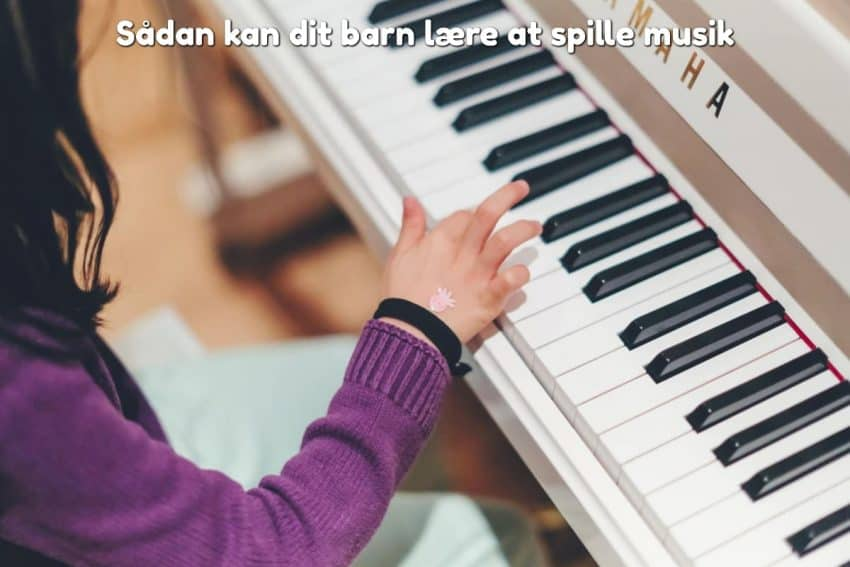 Sådan kan dit barn lære at spille musik